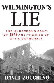 Wilmington's Lie - David Zucchino